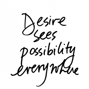 desire sees possibility